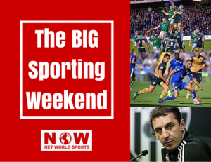 Net World Sports BIG Sporting Weekend 6 Nations, Premier League, Gary Neville
